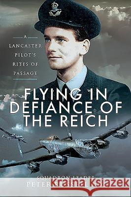 Flying in Defiance of the Reich Peter Russell 9781526766687