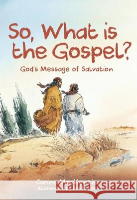 So, What Is the Gospel?: God's Message of Salvation Carine MacKenzie 9781527103078