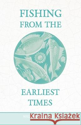 Fishing from the Earliest Times William Radcliffe   9781528710473