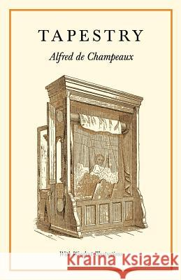 Tapestry - With Woodcut Illustrations Alfred de Champeaux 9781528711302