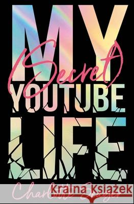My [Secret] YouTube Life  Seager, Charlotte 9781529002034