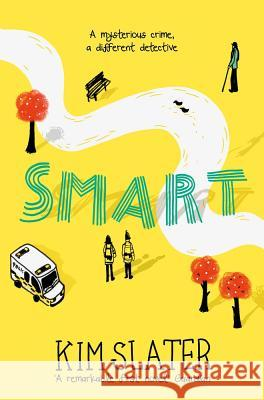 Smart: A mysterious crime, a different detective Kim Slater   9781529009217