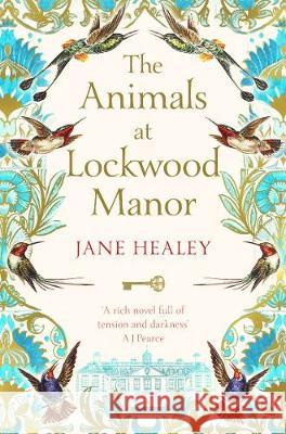 The Animals at Lockwood Manor Jane Healey 9781529014198 Pan Macmillan