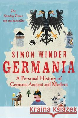 Germania: A Personal History of Germans Ancient and Modern Simon Winder   9781529026153
