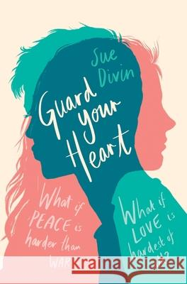 Guard your Heart Sue Divin   9781529041675