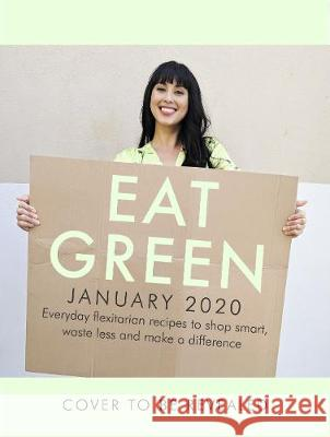 Eat Green : Delicious flexitarian recipes for planet-friendly eating Hemsley Melissa 9781529105384 Ebury Publishing