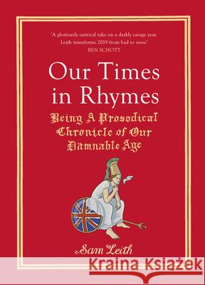 Our Times in Rhymes Sam Leith 9781529110197