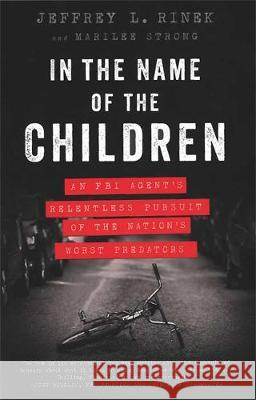 In the Name of the Children Jeffrey L. Rinek Marilee Strong  9781529401882