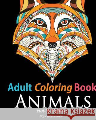 Adult Coloring Book: Animals: Coloring Book for Grownups Featuring 34 Beautiful Animal Designs Hobby Habitat Coloring Books 9781530035472