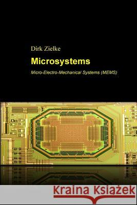 Microsystems: Micro-Electro-Mechanical Systems (Mems) Dirk Zielke 9781530132645 Createspace Independent Publishing Platform