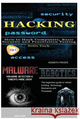 Hacking + Malware + Robotics Solis Tech 9781530177479