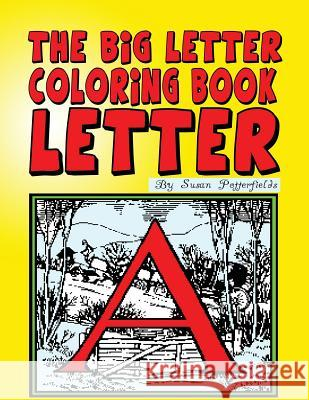 The Big Letter Coloring Book: Letter a Susan Potterfields 9781530192847