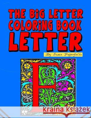 The Big Letter Coloring Book: Letter E Susan Potterfields 9781530208456