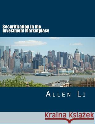 Securitization in the Investment Marketplace Allen Li 9781530212002