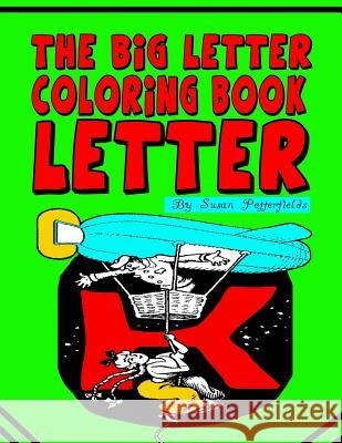 The Big Letter Coloring Book: Letter K Susan Potterfields 9781530212286