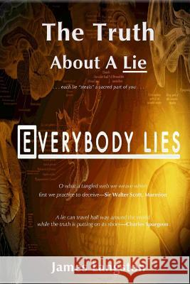 The Truth about a Lie: . . . Each Lie