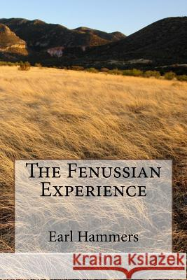 The Fenussian Experience Earl Robert Hammers 9781530234615