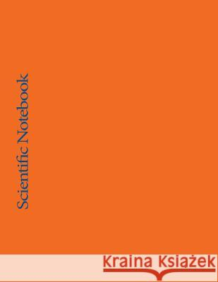 Scientific Notebook: University of Florida Colors Inc Notabl 9781530268993 Createspace Independent Publishing Platform