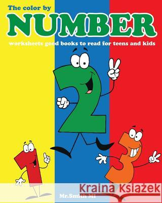 The color by number worksheets good books to read for teens and kids Smith Mi 9781530361663