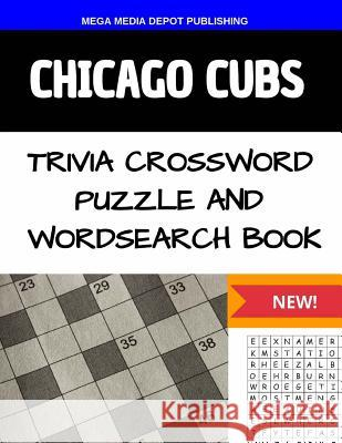 Chicago Cubs Trivia Crossword Puzzle and Word Search Book Mega Media Depot 9781530500864