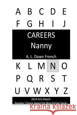 Careers: Nanny A. L. Dawn French 9781530516421