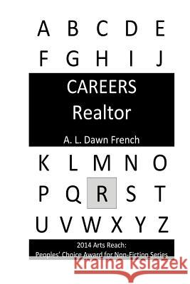 Careers: Realtor A. L. Dawn French 9781530530571