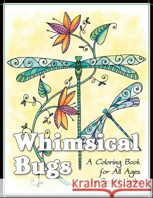 Whimsical Bugs: A Stress Relieving Coloring Book for All Ages Rachel Jones 9781530534494