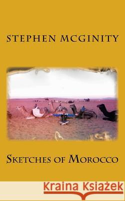 Sketches of Morocco Stephen McGinity 9781530540457