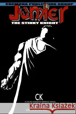 Junker the Stinky Knight Gar Cremona Mike Kennedy 9781530543595