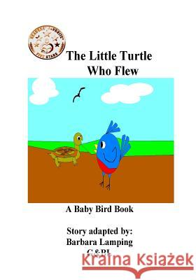 The Little Turtle Who Flew Barbara Lamping 9781530565528