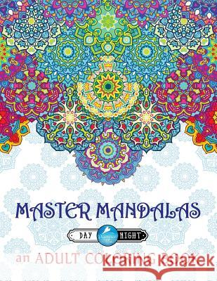 Master Mandalas Adult Coloring Book: Day & Night Edition Papeterie Bleu Adult Colorin 9781530608775