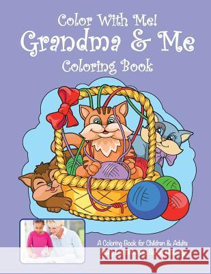 Color with Me! Grandma & Me Coloring Book Mary Lou Brown Sandy Mahony 9781530626915