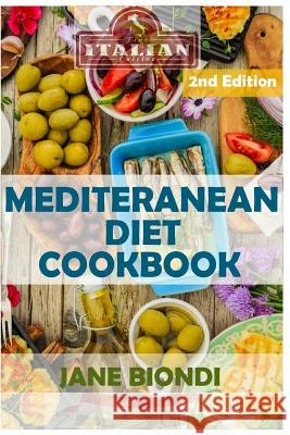 Mediterranean Diet Cookbook: Italian Cookbook, Mediterranean Cookbook, Mediterranean Diet for Beginners, Mediterranean Diet, Mediterranean Diet Rec Jane Biondi 9781530647460