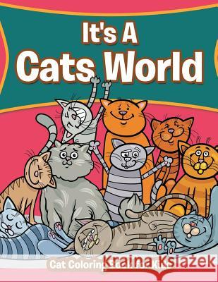 It's a Cats World: Cat Coloring Book for Kids Marshall Kids 9781530655878 Createspace Independent Publishing Platform