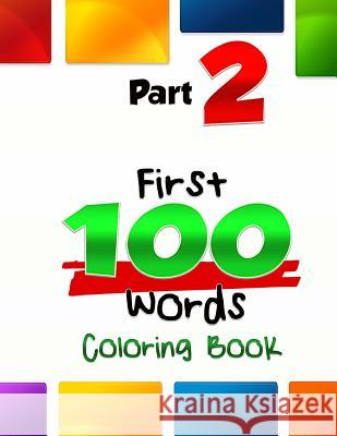 The First 100 Words Coloring Book #2: The Coloring Book for Advancing Your Toddler's Vocabulary Through Words and Pictures! (First 100 Words, Basic Co Cynthia Van Edwards Kindle Unlimited Coloring Books Fo 9781530659371