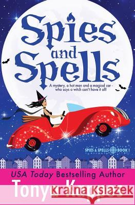 Spies and Spells Tonya Kappes 9781530671687