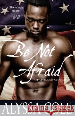 Be Not Afraid Alyssa Cole 9781530675029 Createspace Independent Publishing Platform