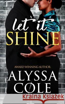 Let It Shine Alyssa Cole 9781530758067 Createspace Independent Publishing Platform
