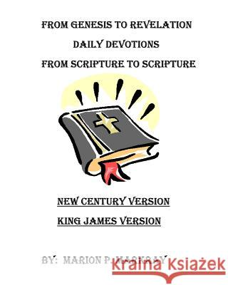 Daily Devotions: From Genesis to Revelations MS Marion P. Markray 9781530825066