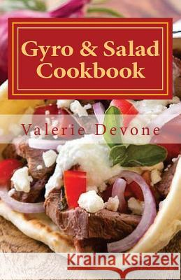 Gyro & Salad Cookbook Valerie Devone 9781530841622