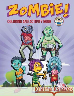 Zombie! Coloring and Activity Book: Three Zombie Activities for Kids! Marshall Kids 9781530900541 Createspace Independent Publishing Platform