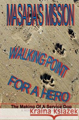 Masada's Mission: Walking Point for a Hero Judy Howard 9781530927340