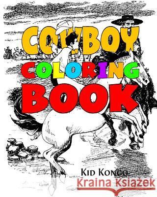 Cowboy Coloring Book Kid Kongo 9781530948468