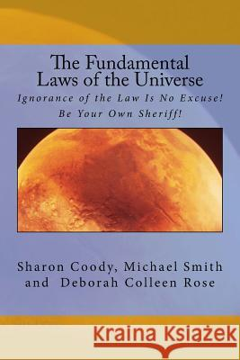 The Fundamental Laws of the Universe Sharon Coody Michael Smith Deborah Colleen Rose 9781530949830