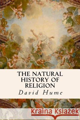 The Natural History of Religion David Hume 9781530958436 Createspace Independent Publishing Platform