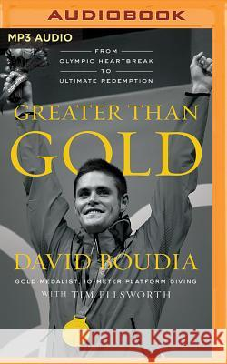 Greater Than Gold: From Olympic Heartbreak to Ultimate Redemption - audiobook David Boudia Adam Verner 9781531831455