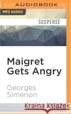 Maigret Gets Angry - audiobook Georges Simenon David Coward Gareth Armstrong 9781531835835