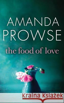The Food of Love - audiobook Amanda Prowse 9781531864057