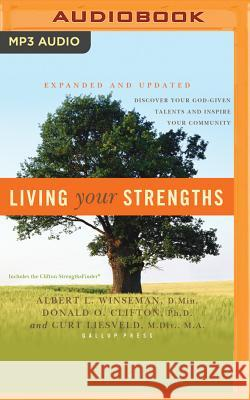 Living Your Strengths: Discover Your God-Given Talents and Inspire Your Community - audiobook Albert L. Winseman Donald O. Clifton Curt Liesveld 9781531865467