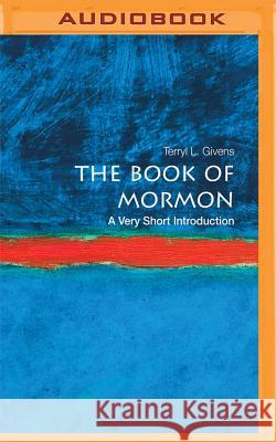 The Book of Mormon: A Very Short Introduction - audiobook Terryl L. Givens Kevin Pariseau 9781531884185